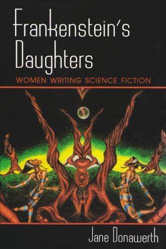 Frankenstein's Daughters: Women Writing Science Fiction (Paperback)