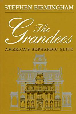 The Grandees: Story of America's Sephardic Elite (Paperback)