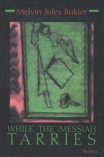 While the Messiah Tarries - Library of Modern Jewish Literature (Paperback)