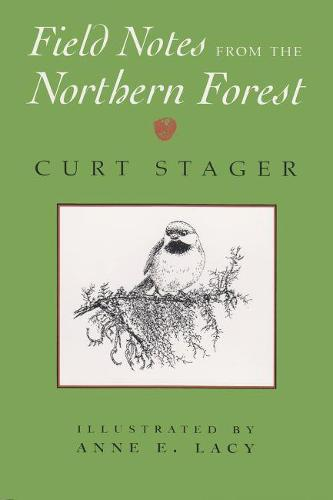 Field Notes From the Northern Forest (Hardback)