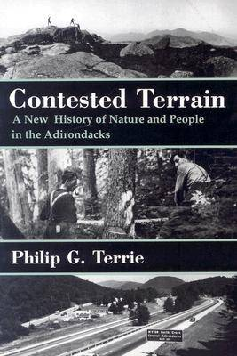 Contested Terrain: New History of Nature and People in the Adirondacks (Paperback)