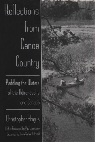 Reflections from Canoe Country: Paddling the Waters of the Adirondacks and Canada - New York State Series (Paperback)