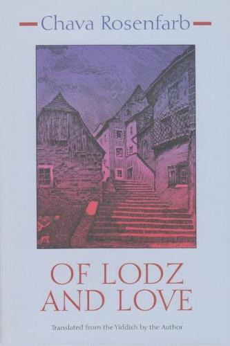 Of Lodz and Love - Library of Modern Jewish Literature (Hardback)