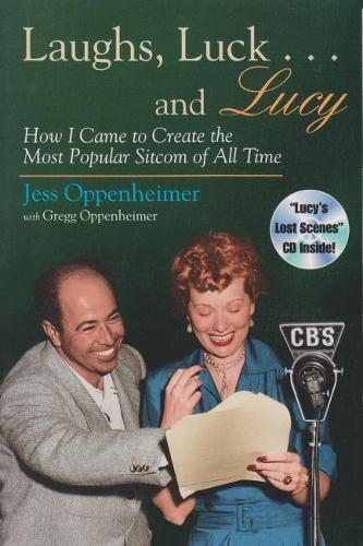 Laughs, Luck...and Lucy: How I Came to Create the Most Popular Sitcom of All Time (includes CD) - Television and Popular Culture (Paperback)