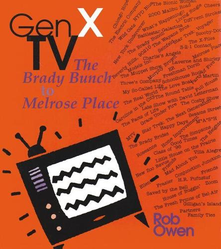 Gen X TV: The Brady Bunch to Melrose Place - Television and Popular Culture (Paperback)