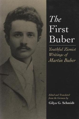 The First Buber: Youthful Zionist Writings of Martin Buber - Martin Buber Library (Paperback)