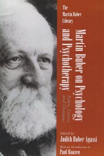 Martin Buber On Psychology and Psychotherapy: Essays, Letters, and Dialogue - Martin Buber Library (Paperback)
