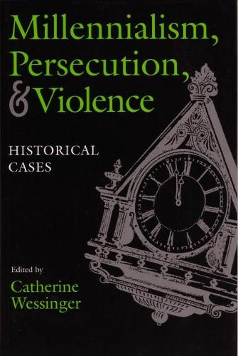 Millennialism, Persecution, and Violence: Historical Cases - Religion and Politics (Paperback)