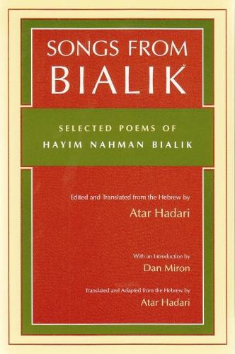 Songs from Bialik: Selected Poems of Hayim Nahman Bialik - Judaic Traditions in LIterature, Music, and Art (Paperback)