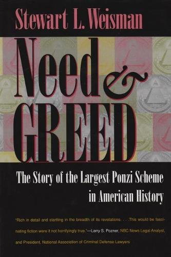 Need and Greed: The Story of the Largest Ponzi Scheme in American History (Hardback)