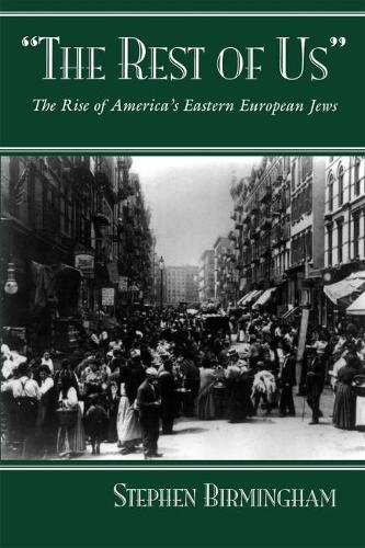 The Rest of Us: The Rise of America's Eastern European Jews (Paperback)