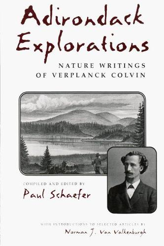 Adirondack Explorations: Nature Writings of Verplanck Colvin - New York State Series (Paperback)