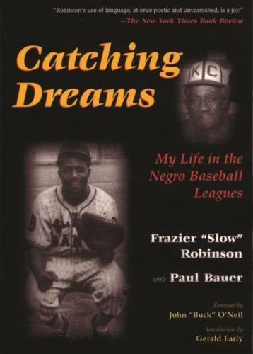 Catching Dreams: My Life in the Negro Baseball Leagues - Sports and Entertainment (Paperback)