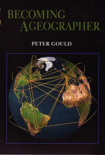 Becoming a Geographer - Space, Place and Society (Paperback)