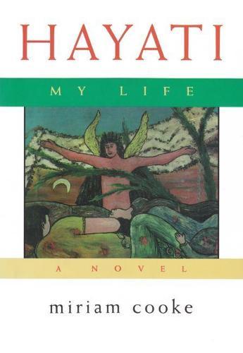 Hayati, My Life: A Novel - Arab American Writing (Hardback)