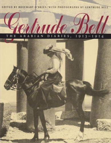 Gertrude Bell: The Arabian Diaries, 1913-1914 (Hardback)