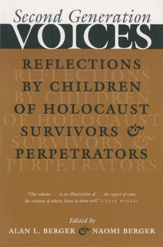 Second Generation Voices: Reflections by Children of Holocaust Survivors and Perpetrators (Paperback)
