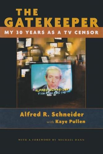 The Gatekeeper: My 30 Years as a TV Censor - Television and Popular Culture (Hardback)