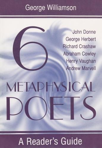 Six Metaphysical Poets: A Reader's Guide - Reader's Guides (Paperback)