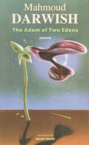 The Adam of Two Edens: Selected Poems - Arab American Writing (Paperback)