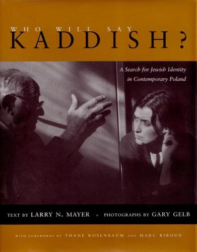 Who Will Say Kaddish?: A Search for Jewish Identity in Contemporary Poland - Religion, Theology and the Holocaust (Hardback)
