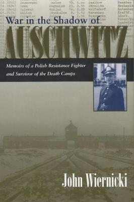 War in the Shadow of Auschwitz: Memoirs of a Polish Resistance Fighter and Survivor of the Death Camps - Religion, Theology and the Holocaust (Hardback)