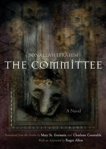 The Committee: A Novel - Middle East Literature In Translation (Hardback)