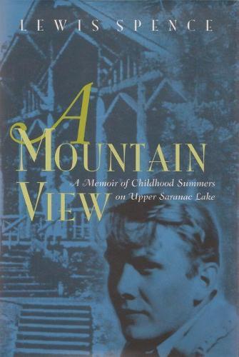 A Mountain View: Childhood Summers on Upper Saranac Lake - New York State Series (Hardback)