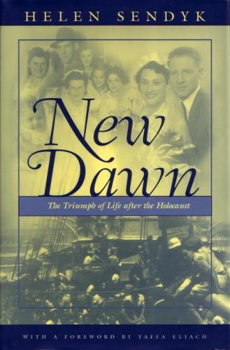 New Dawn: A Triumph of Life after the Holocaust - Religion, Theology and the Holocaust (Hardback)