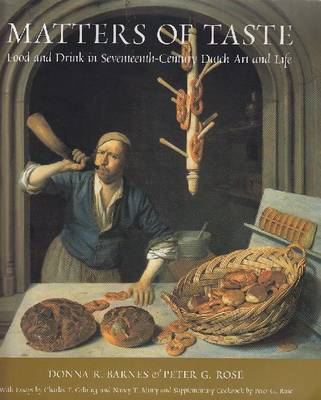 Matters of Taste: Food and Drink in Seventeenth-century Dutch Art and Life (Paperback)