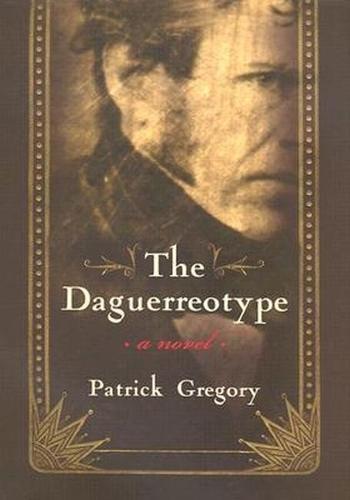The Daguerreotype: A Novel (Hardback)