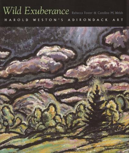 Wild Exuberance: Harold Weston's Adirondack Art - Adirondack Museum Books (Paperback)