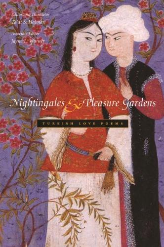 Nightingales and Pleasure Gardens: Turkish Love Poems - Middle East Literature In Translation (Paperback)