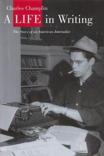A Life in Writing: The Story of an American Journalist (Hardback)