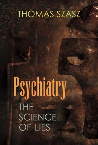 Psychiatry: The Science of Lies (Hardback)