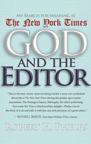God and the Editor: My Search for Meaning at the New York Times (Hardback)