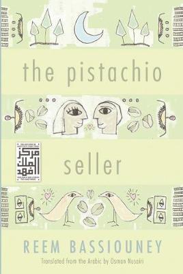 Pistachio Seller - Middle East Literature In Translation (Hardback)