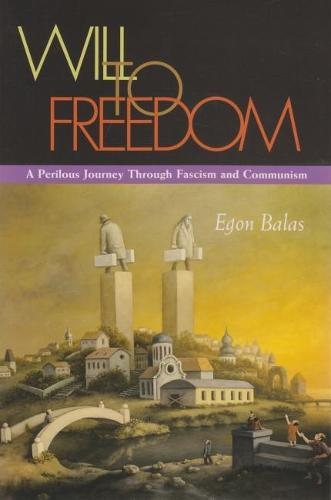Will To Freedom: A Perilous Journey Through Fascism and Communism - Religion, Theology and the Holocaust (Paperback)