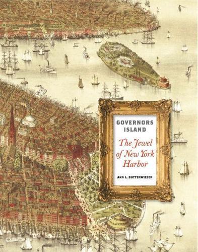 Governors Island: The Jewel of New York Harbor (Hardback)