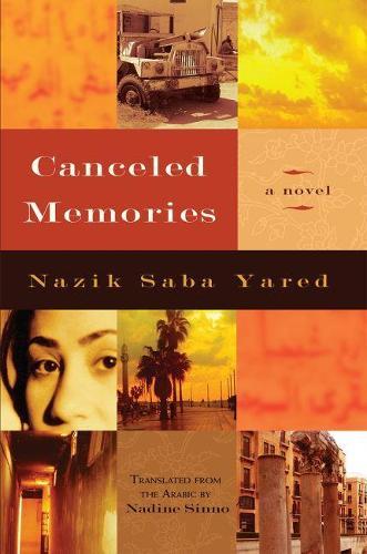 Canceled Memories: A Novel - Middle East Literature In Translation (Hardback)