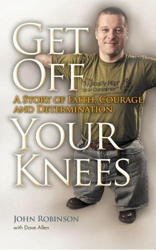 Get Off Your Knees: A Story of Faith, Courage, and Determination - New York State Series (Paperback)