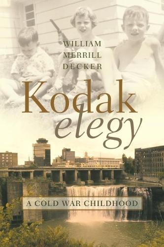 Kodak Elegy: A Cold War Childhood (Hardback)
