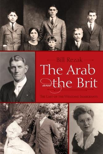 The Arab and the Brit: The Last of the Welcome Immigrants (Hardback)