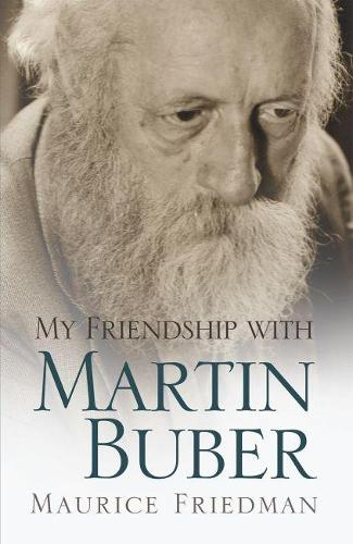 My Friendship with Martin Buber (Hardback)