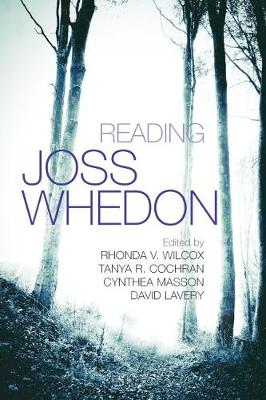 Reading Joss Whedon - Television and Popular Culture (Paperback)