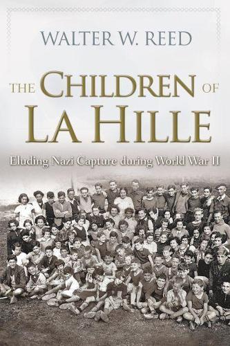 The Children of La Hille: Eluding Nazi Capture during World War II - Modern Jewish History (Paperback)