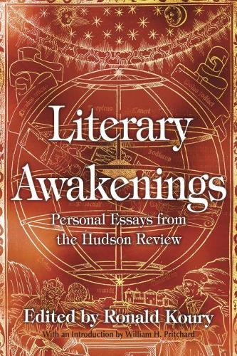 Literary Awakenings: Personal Essays from the Hudson Review (Paperback)