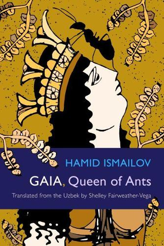 Gaia, Queen of Ants - Middle East Literature In Translation (Paperback)