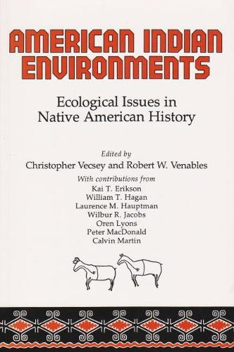 American Indian Environments: Ecological Issues in Native American History (Paperback)