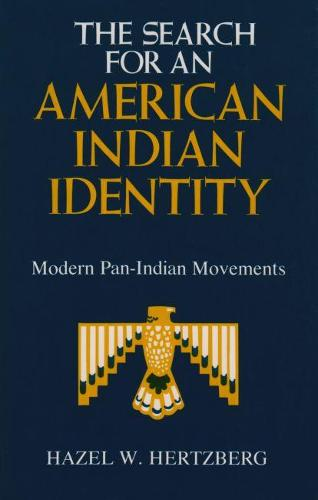 The Search for an American Indian Identity: Modern Pan-Indian Movements (Paperback)